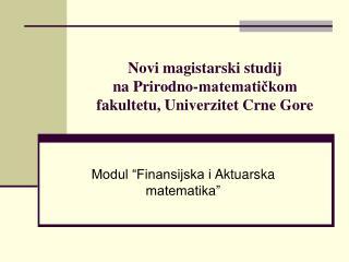 Novi magistarski studij  na Prirodno -matematičkom fakultet u, Univerzitet Crne Gore