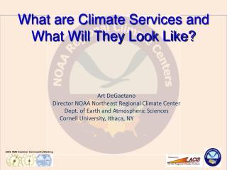 Art DeGaetano Director NOAA Northeast Regional Climate Center