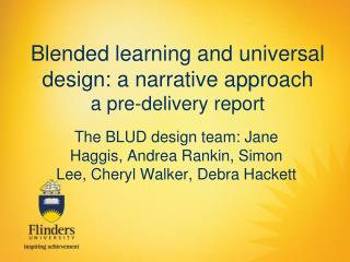 Blended learning and universal design: a narrative approach a pre-delivery report