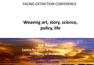 Weaving art , story, science, policy, life