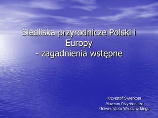 Siedliska przyrodnicze Polski i Europy  - zagadnienia wstępne