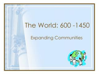 The World: 600 -1450