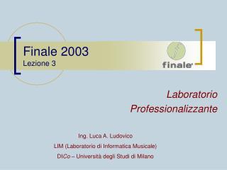 Finale 2003 Lezione 3