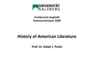 Fachbereich Anglistik Sommersemester  2009 History of American Literature Prof. Dr. Ralph J. Poole