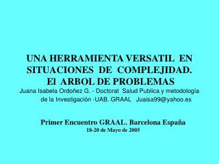 UNA HERRAMIENTA VERSATIL  EN  SITUACIONES  DE  COMPLEJIDAD.  El  ARBOL DE PROBLEMAS  Juana Isabela Ordo ez G. - Doctorat