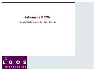 informatie BRON ter versterking van de RMC-functie