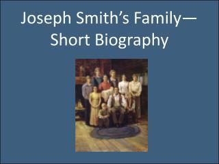 Joseph Smith's Family—Short Biography
