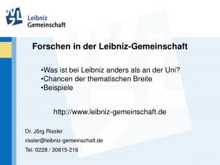 Forschen in der Leibniz-Gemeinschaft leibniz-gemeinschaft.de Dr. Jörg Rissler