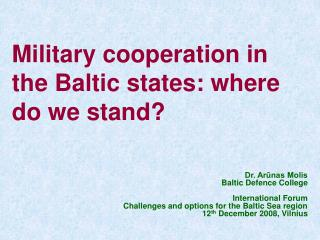 Military cooperation in the Baltic states: where do we stand