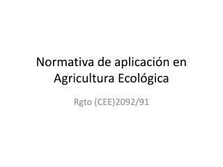 Normativa de aplicación en Agricultura Ecológica