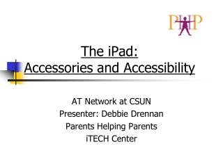 The iPad:  Accessories and Accessibility