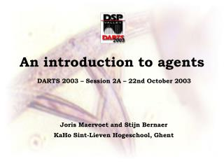 An introduction to agents DARTS 2003 – Session 2A –  22nd  O ctober  2003