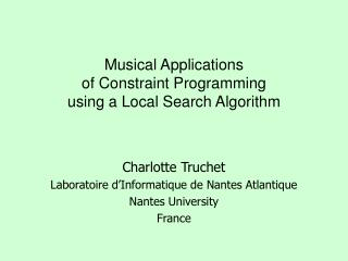 Musical Applications  of Constraint Programming  using a Local Search Algorithm