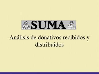 An lisis de donativos recibidos y distribuidos