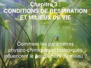 Activité 1 : Teneur en dioxygène et caractéristiques physiques du milieu.
