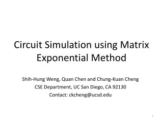 Circuit Simulation using Matrix Exponential Method