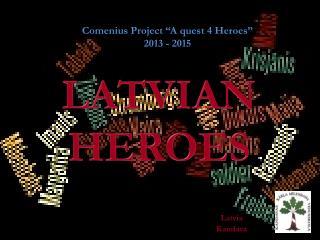"Comenius Project ""A quest 4 Heroes"" 2013 - 2015"