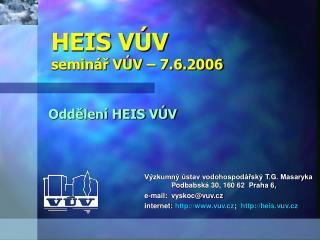 HEIS VÚV seminář VÚV – 7.6.2006