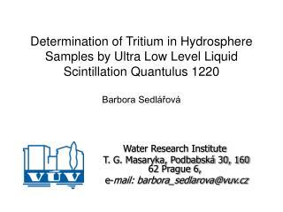 Water Research Institute  T. G. Masaryka, Podbabská 30, 160 62 Prague 6,