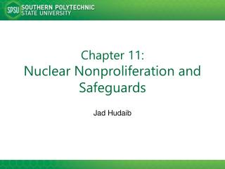 Chapter 11: Nuclear Nonproliferation and Safeguards