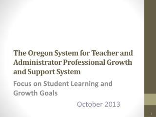 The Oregon System for Teacher and Administrator Professional Growth and Support System