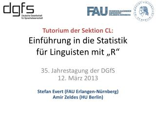 """Tutorium der Sektion CL: Einführung in die Statistik für Linguisten mit """"R """""""