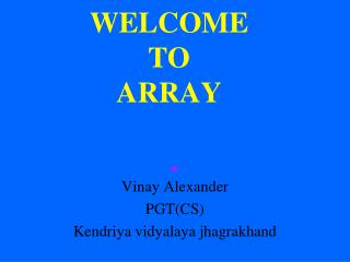 WELCOME  TO  ARRAY