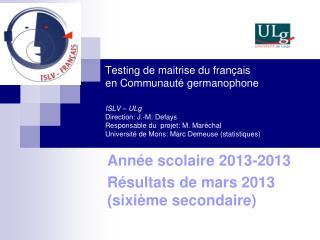 Année scolaire 2013-2013 Résultats de mars 2013 (sixième secondaire)