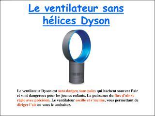 Le ventilateur sans hélices Dyson