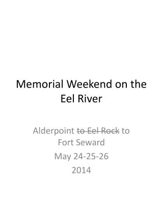 Memorial Weekend on the  Eel River