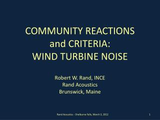 COMMUNITY REACTIONS  and CRITERIA: WIND TURBINE NOISE