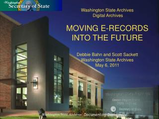 Washington State Archives  Digital Archives MOVING E-RECORDS  INTO THE FUTURE