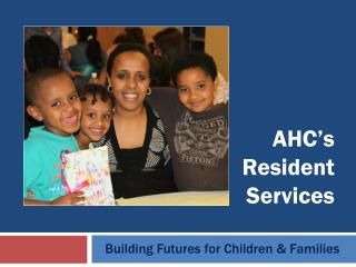 AHC's  Resident  Services