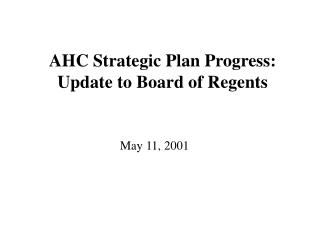 AHC Strategic Plan Progress: Update to Board of Regents