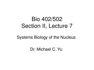 Bio 402/502 Section II, Lecture 7