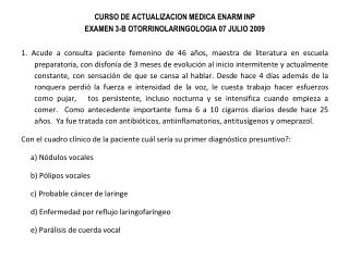 CURSO DE ACTUALIZACION MEDICA ENARM INP EXAMEN 3-B OTORRINOLARINGOLOGIA 07 JULIO 2009