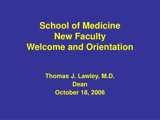 School of Medicine New Faculty  Welcome and Orientation