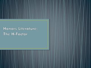 Honors Literature: The H-Factor