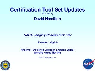 Certification Tool Set Updates Presented by  David Hamilton