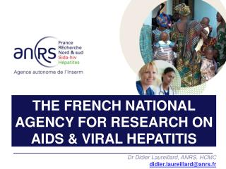 THE FRENCH NATIONAL AGENCY FOR RESEARCH ON AIDS & VIRAL HEPATITIS