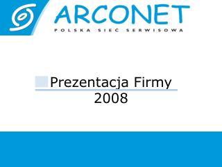 Prezentacja Firmy  2008