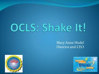 OCLS: Shake It!