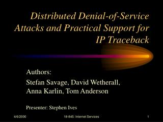 Distributed Denial-of-Service Attacks and Practical Support for IP Traceback