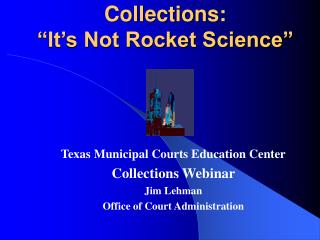"Collections: ""It's Not Rocket Science"""