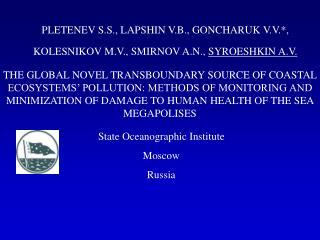 PLETENEV S.S., LAPSHIN V.B., GONCHARUK V.V.*, KOLESNIKOV M.V., SMIRNOV A.N.,  SYROESHKIN A.V .