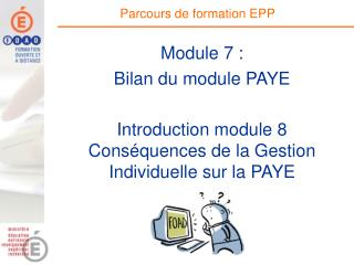 Module 7 :  Bilan du module PAYE