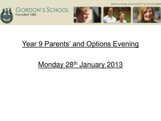 Year 9 Parents' and Options Evening Monday 28 th  January 2013