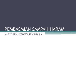 PEMBASMIAN SAMPAH HARAM