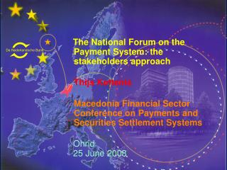 The National Forum on the Payment System: the stakeholders approach Thijs Kettenis