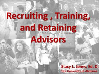 Recruiting , Training, and Retaining Advisors